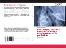 Couverture de Cervicalgia, causas y factores de riesgo relacionados en la población