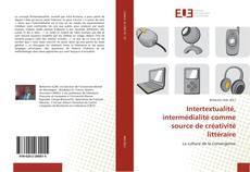 Copertina di Intertextualité, intermédialité comme source de créativité littéraire