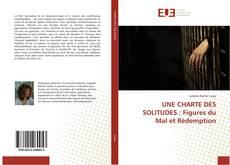 Bookcover of UNE CHARTE DES SOLITUDES : Figures du Mal et Rédemption