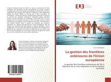 Couverture de La gestion des frontières extérieures de l'Union européenne