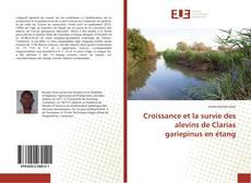 Croissance et la survie des alevins de Clarias gariepinus en étang kitap kapağı