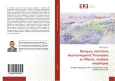 Portada del libro de Banque, structure économique et financière au Maroc: analyse empirique