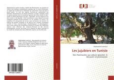 Couverture de Les jujubiers en Tunisie