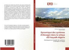 Dynamique des systèmes d'élevages dans la wilaya d'El bayadh Algérie kitap kapağı