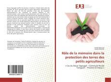 Portada del libro de Rôle de la mémoire dans la protection des terres des petits agriculteurs