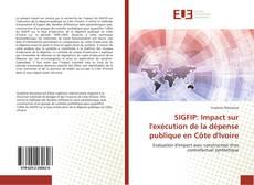 Copertina di SIGFIP: Impact sur l'exécution de la dépense publique en Côte d'Ivoire