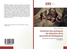 Couverture de Evolution des politiques de réduction de la pauvreté de Madagascar
