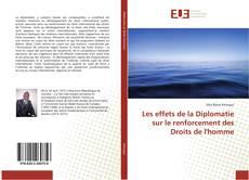 Couverture de Les effets de la Diplomatie sur le renforcement des Droits de l'homme