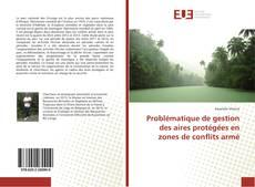 Portada del libro de Problématique de gestion des aires protégées en zones de conflits armé