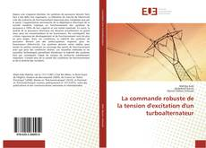 Copertina di La commande robuste de la tension d'excitation d'un turboalternateur