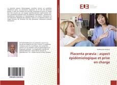 Bookcover of Placenta prævia : aspect épidémiologique et prise en charge