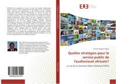 Capa do livro de Quelles stratégies pour le service public de l'audiovisuel africain?