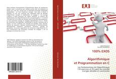 Bookcover of 100% EXOS Algorithmique et Programmation en C