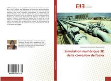 Couverture de Simulation numérique 3D de la corrosion de l'acier