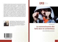 Capa do livro de La reconnaissance des faits dans le contentieux