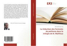 Bookcover of La traduction des formules de politesse dans la trilogie de N. Mahfouz