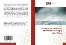 Bookcover of Analyse énonciative et textuelle de la langue diola fogny