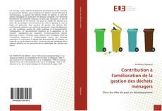 Capa do livro de Contribution à l'amélioration de la gestion des déchets ménagers