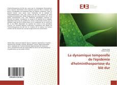 Copertina di La dynamique temporelle de l'épidémie d'helminthosporiose du blé dur
