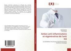 Bookcover of Action anti inflammatoire et régénératrice de l'anti IL6