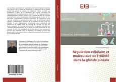 Régulation cellulaire et moléculaire de l'HIOMT dans la glande pinéale kitap kapağı