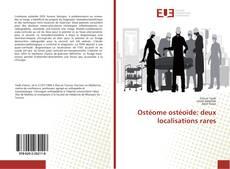 Couverture de Ostéome ostéoïde: deux localisations rares