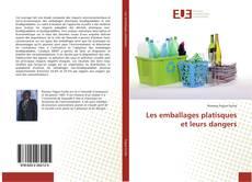 Couverture de Les emballages platisques et leurs dangers