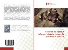 Bookcover of Activités du secteur informel et réduction de la pauvreté à Kankan