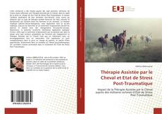 Bookcover of Thérapie Assistée par le Cheval et Etat de Stress Post-Traumatique