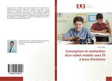 Bookcover of Conception et réalisation d'un robot mobile sans fil à base d'arduino
