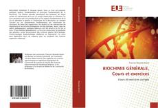 Bookcover of BIOCHIMIE GÉNÉRALE, Cours et exercices