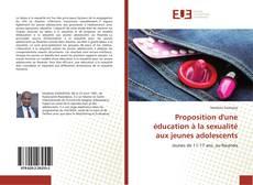 Couverture de Proposition d'une éducation à la sexualité aux jeunes adolescents