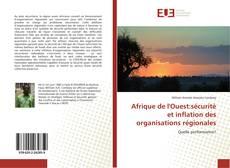 Couverture de Afrique de l'Ouest:sécurité et inflation des organisations régionales