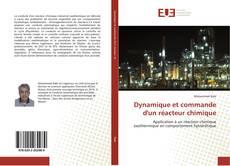 Bookcover of Dynamique et commande d'un réacteur chimique