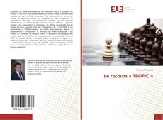 Bookcover of Le recours « TROPIC »