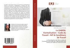 Обложка Le GABON: Formalisation - Code du Travail - NIT & Conditions de Travail
