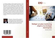 Copertina di Rédiger un plan marketing aligné à la stratégie d'entreprise