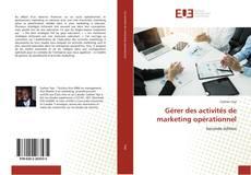 Bookcover of Gérer des activités de marketing opérationnel
