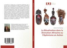 Обложка La Ritualisation dans la Divination Africaine ou l'Optimisme en Action
