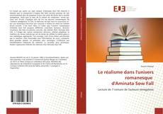 Bookcover of Le réalisme dans l'univers romanesque d'Aminata Sow Fall