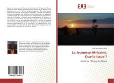 Bookcover of La Jeunesse Africaine, Quelle Issue ?