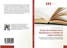 Couverture de Statut du Président de la République et stabilité du régime politique