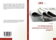 Les hebdomadaires politiques et culturels et la grippe A的封面