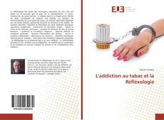 Bookcover of L'addiction au tabac et la Réfléxologie