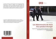 Capa do livro de Les déterminants de choix d'un produit étranger