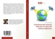 Buchcover von Traitement des mesures GPS pour le calcul de réseaux régionaux