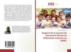 Bookcover of Rapport de la journée de lancement officiel de l'Éducation inclusive au SAHEL