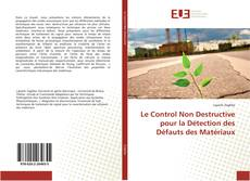 Обложка Le Control Non Destructive pour la Détection des Défauts des Matériaux