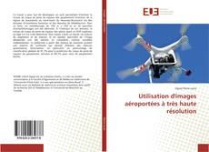 Capa do livro de Utilisation d'images aéroportées à très haute résolution