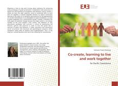 Bookcover of Co-create, learning to live and work together
